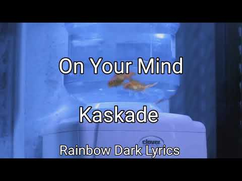 Kaskade - On Your Mind / letra en español