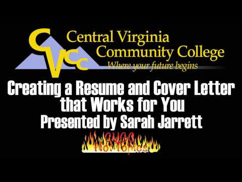 Creating a Resume and Cover Letter that Works for You presented by Sarah Jarrett