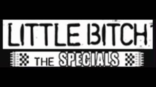 THE SPECIALS - LITTLE BITCH (HQ)