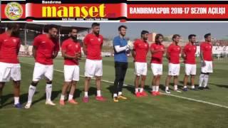 BANDIRMASPOR dan SEZON AÇILIŞI