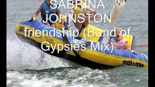 Sabrina Johnston - Friendship (Band of Gypsies Mix)