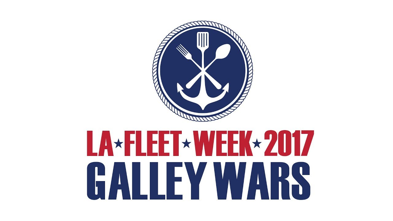 """la fleet week® 2017 2nd annual """"galley wars"""" culinary competition"""