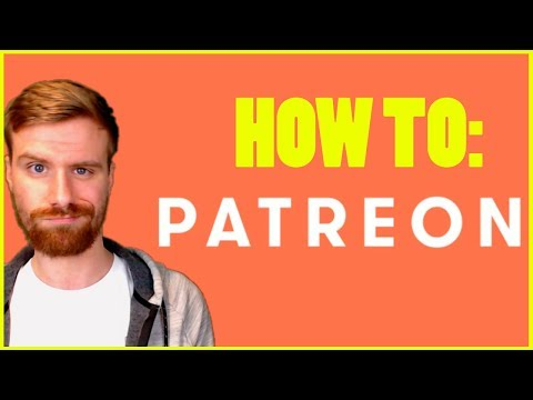 How to Setup A Successful Patreon - A Patreon Tutorial