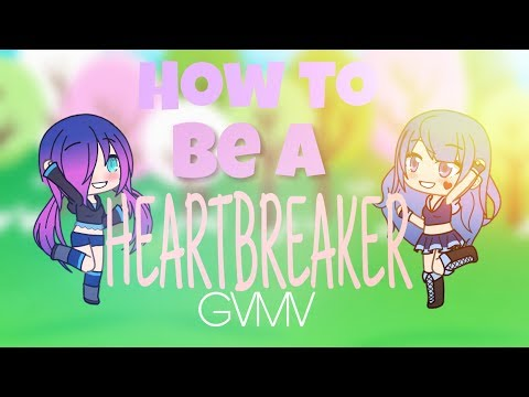 How to be a Heartbreaker || GachaVerse || GVMV