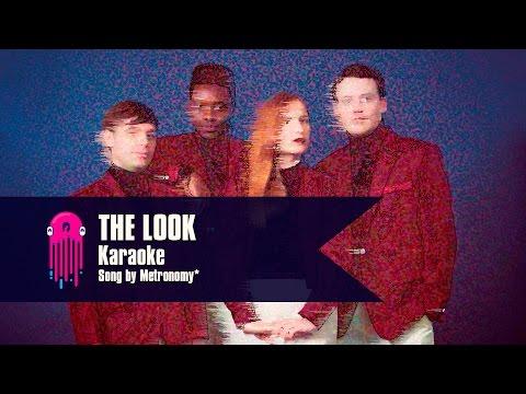 The Look - Metronomy (Karaoke)