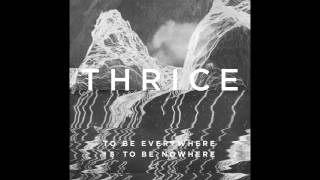 Thrice - Death From Above [Audio]