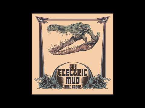 The Electric Mud - Bull Gator (Full Album 2019)