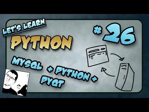 Let's Learn Python #26 - MySQL + PyQt +Python
