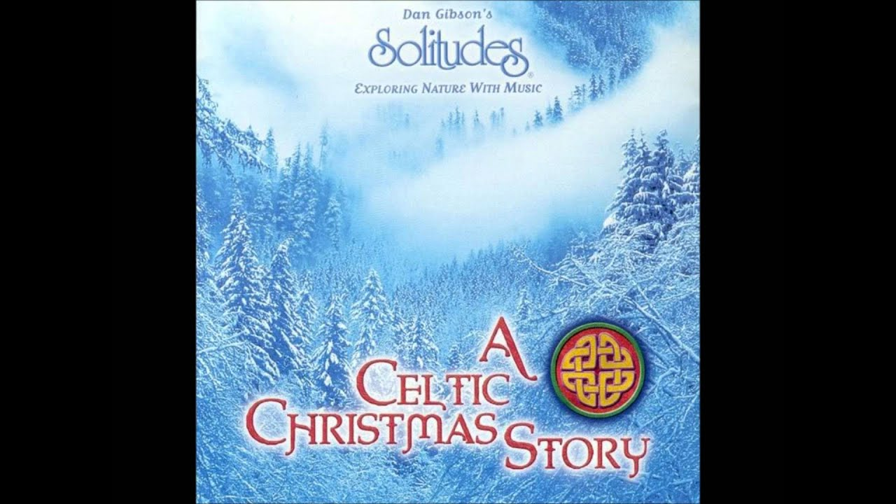 Dan Gibson's Solitude: A Celtic Christmas Story 1 - YouTube