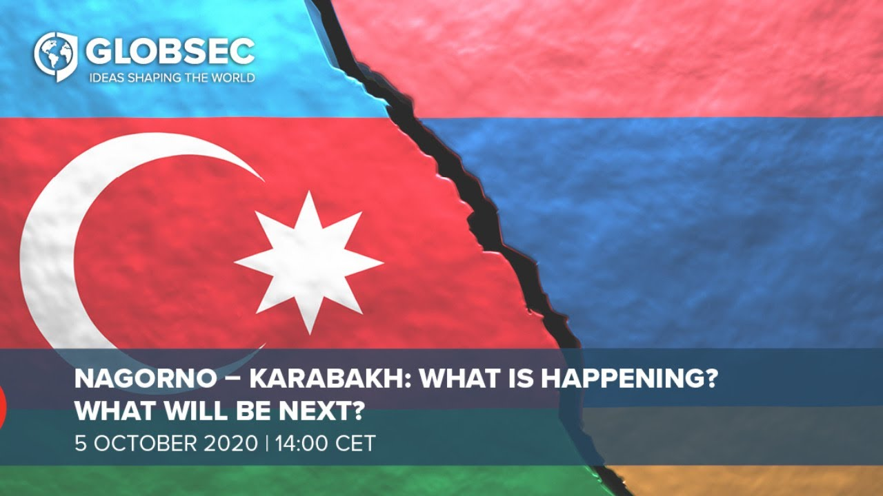 05 10 2020 Nagorno Karabakh What Is Happening What Will Be Next Globsec