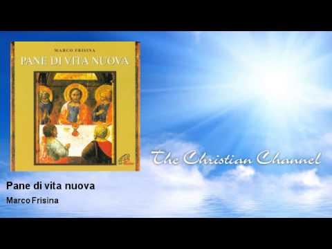 Marco Frisina - Pane di vita nuova - Musica Cristiana