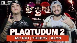 Mc Igu, The Boy, Klyn - Plaqtudum 2 (Diss) [Prod. apollo808 & trxntin] | REACT / ANÁLISE VERSATIL