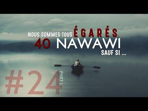 HADITH  40 Nawawi #24 : Nous Sommes Tous Egarés, Sauf Si...