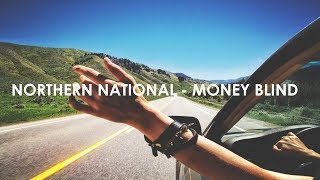 Northern National - Money Blind