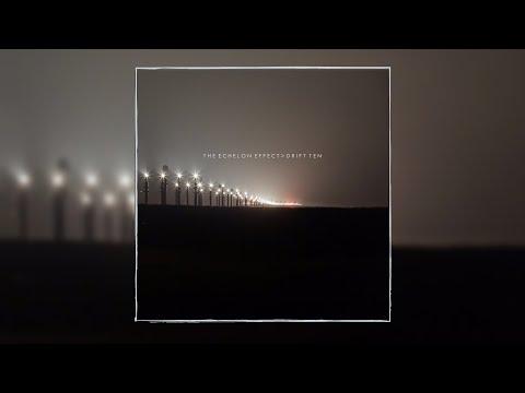 The Echelon Effect - Drift Ten [Full Album]