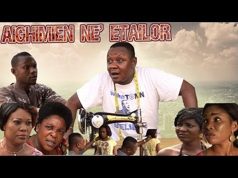 Aighimien Ne' Etailor 1 - Latest Benin Comedy Movies 2016