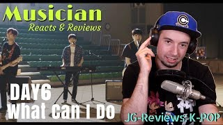 Day6 - What Can I Do REACTION & REVIEW | JG-REVIEWS:K-POP