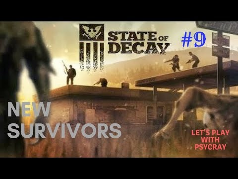 State of Decay Part 9 - new survivors