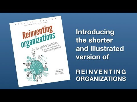 The illustrated version of Reinventing Organizations is out