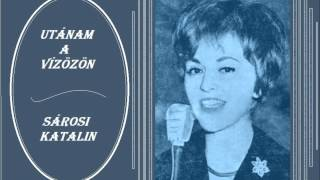 Download Sárosi Katalin -  Utánam a vízözön MP3 song and Music Video