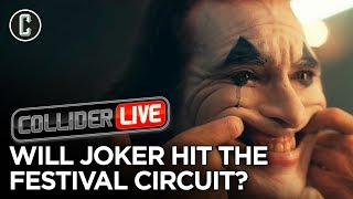 Joker Likely to Hit the Festival Circuit - Collider Live #178