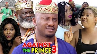 AGAINST THE PRINCE SEASON 3 - Yul Edochie | New Movie | 2019 Latest Nigerian Nollywood Movie