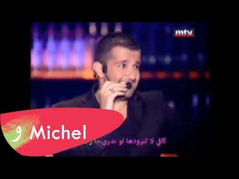 Michel Rmeih Rida walla w radenak / Heik men ghanni / ميشال رميح رضا والله