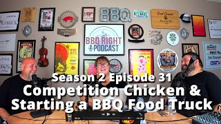 Competition Chicken & Starting a BBQ Food Truck – Season 2: Episode 31