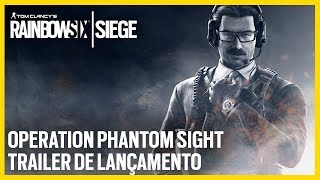 TRAILER DE LANÇAMENTO - Rainbow Six Siege: Operation Phantom Sight| E3 2019