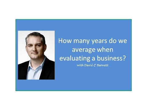 How to buy a business - How many years do we average when analyzing? Viewer Question David C Barnett
