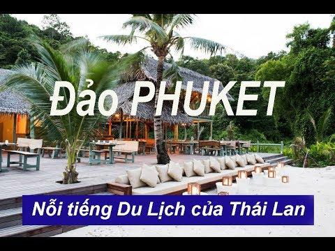 Đảo PHUKET – Nỗi tiếng Du Lịch của Thái Lan [PHUKET ISLAND] THAILAND
