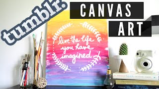 Diy Tumblr Inspired Canvas Art   Ombre Quote (room Decor)