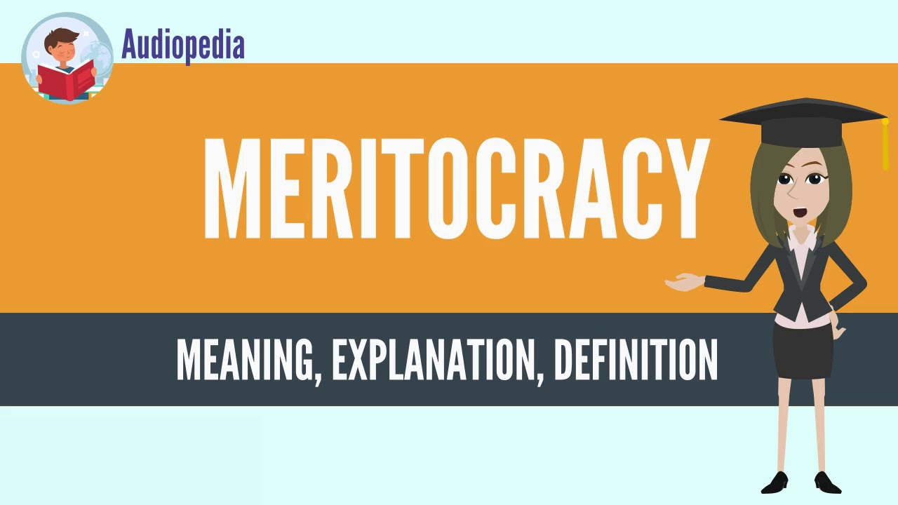 What is a meritocracy