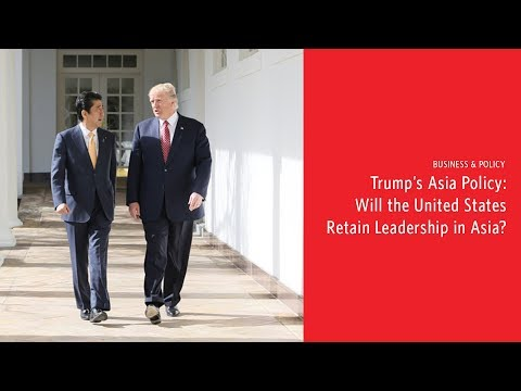 Trump's Asia Policy: Will the United States Retain Leadership in Asia?