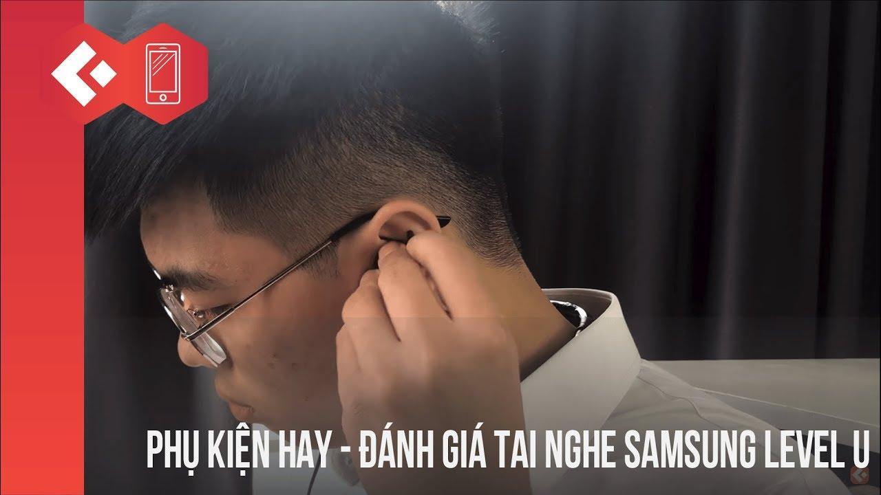 Phụ kiện hay – Đánh giá tai nghe Samsung level u