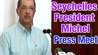 Seychelles President James Michel speech at joint press conference | Indian PM Modi