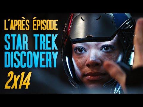L'APRÈS ÉPISODE : Star Trek Discovery 2x14 (critique et analyse)