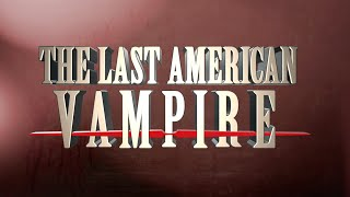 The Last American Vampire by Seth Grahame-Smith - Official Trailer
