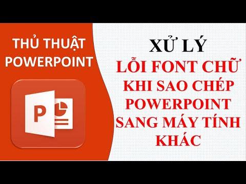 Xử lý lỗi Font chữ trong PowerPoint khi chép sang máy tính khác  Thủ thuật PowerPoint