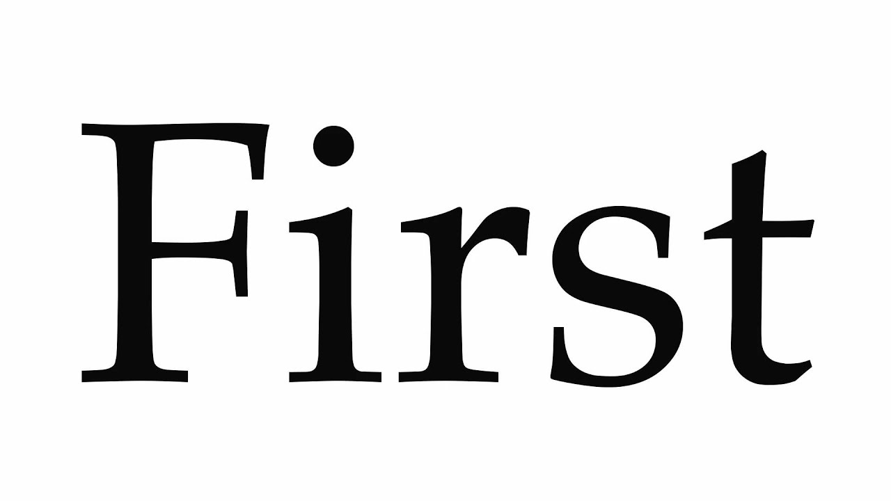 How to Pronounce First