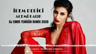 Dj Emre Yenigün ft. İrem Derici - Acemi Balık {Remix 2020} Resimi