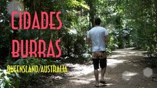 Cidades Burras (queenland/australia) - Emvb - Emerson Martins Video Blog 2011