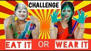 EAT IT OR WEAR IT CHALLENGE   Funny Food Challenge  Food Challenge India