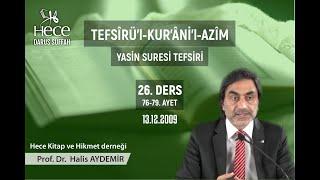 36 - YASİN Suresi Tefsiri  76 – 79  Prof. Dr. Halis Aydemir