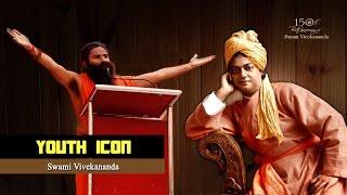 Youth Icon - Swami Vivekananda : Swami Ramdev
