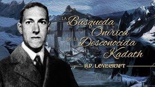 LA BÚSQUEDA ONÍRICA DE LA DESCONOCIDA KADATH, de H.P. LOVECRAFT - narrado por EL ABUELO KRAKEN 🦑
