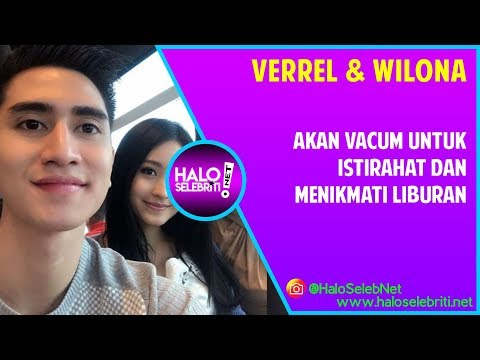 Verrel Bramasta dan Natasha Wilona Akan Vacum Sementara | Halo Selebriti Net