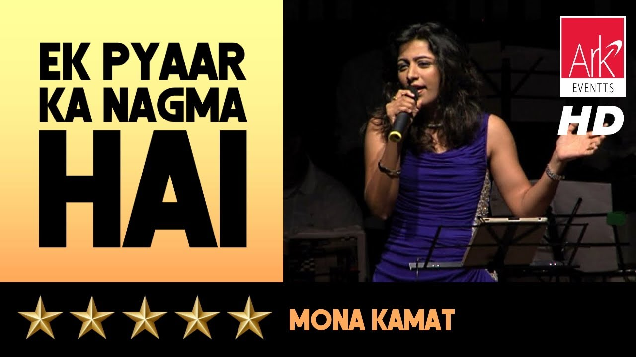 Ek Pyar Ka Nagma Hai Unplugged - Mona Kamat - The Stellar Hits of LP 2016 #1