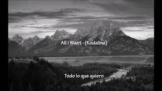 All I want  - kodaline (sub español)
