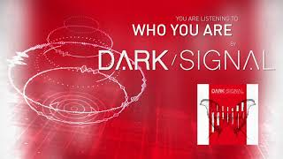 Dark Signal - Who You Are